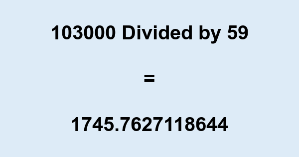 103000 Divided by 59