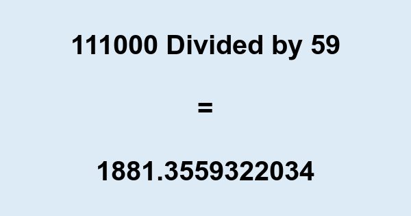 111000 Divided by 59