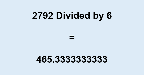 2792 Divided by 6