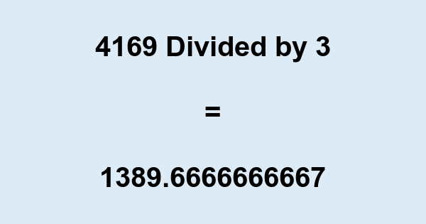4169 Divided by 3