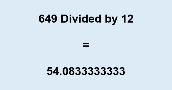 649 Divided by 12