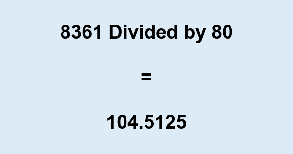 8361 Divided by 80