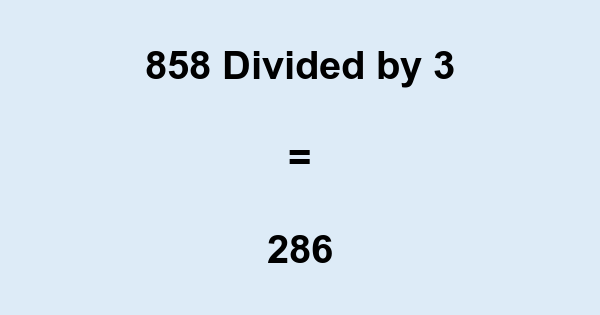 858 Divided by 3