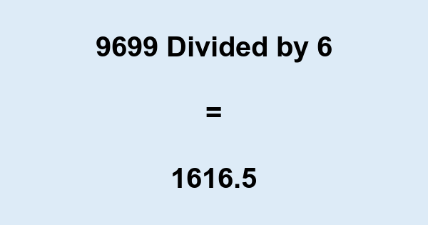 9699 Divided by 6