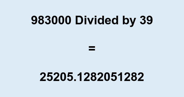 983000 Divided by 39
