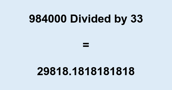 984000 Divided by 33