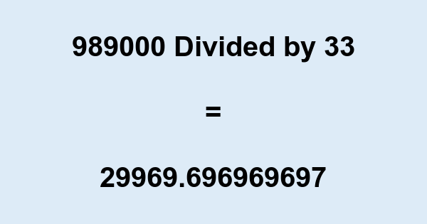 989000 Divided by 33