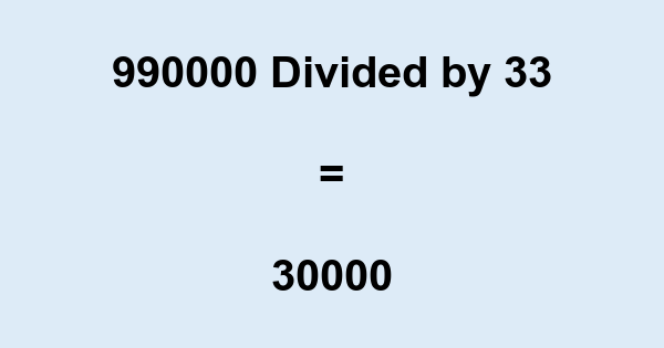 990000 Divided by 33