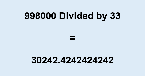 998000 Divided by 33