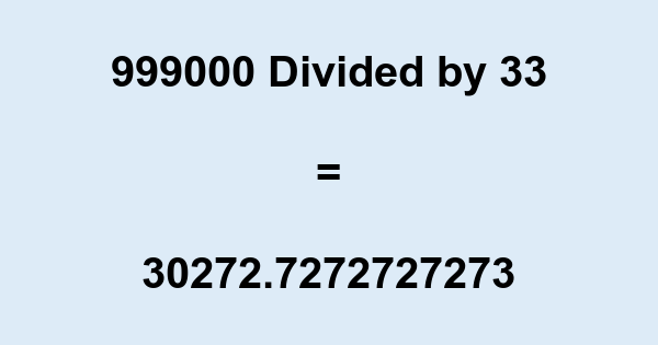 999000 Divided by 33