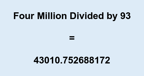 Four Million Divided by 93