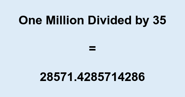 One Million Divided by 35