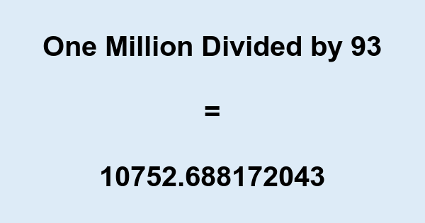 One Million Divided by 93